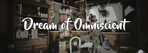 Dream of Omniscient Map